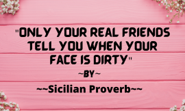 Real Friends tell you that your face is dirty.