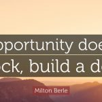 Read more about the article Build door, if opportunity doesn't knock.