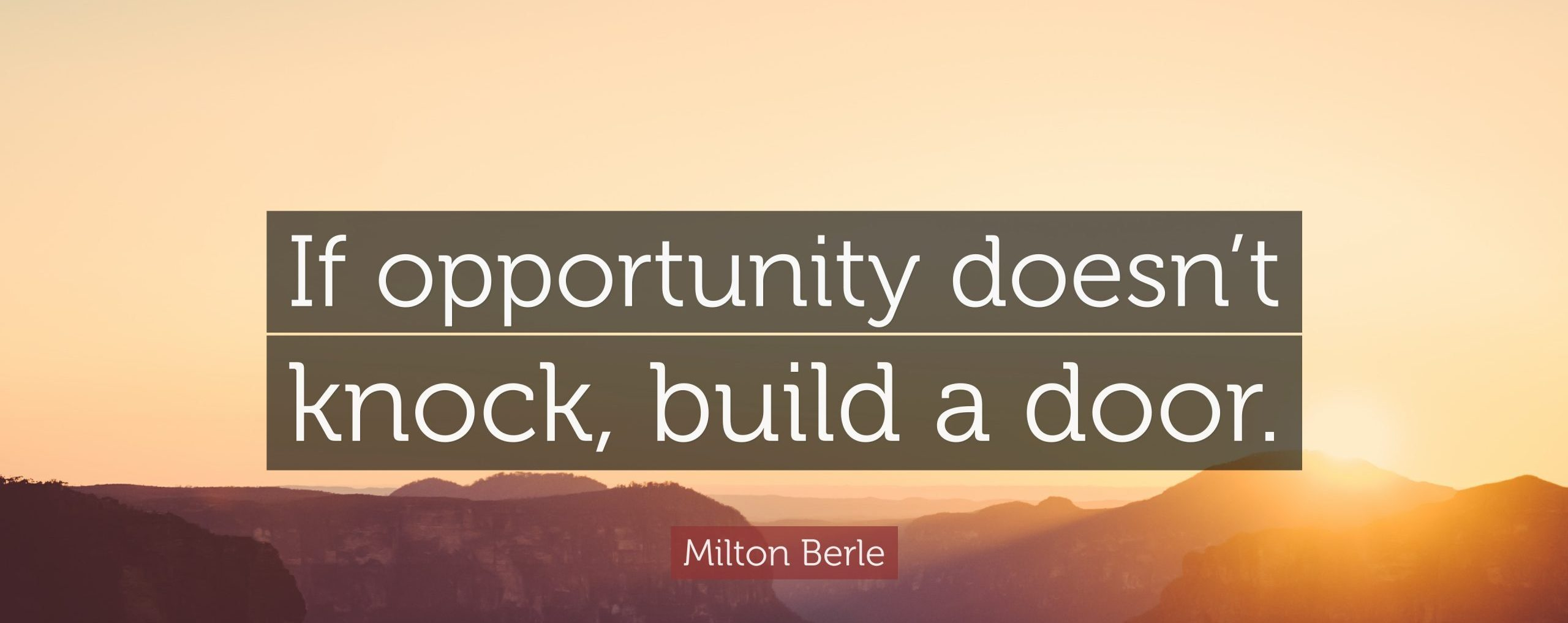You are currently viewing Build door, if opportunity doesn't knock.